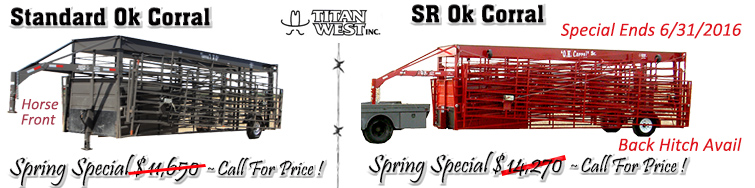 Titan West OK Corral Spring Specials ! End 6/31/2016