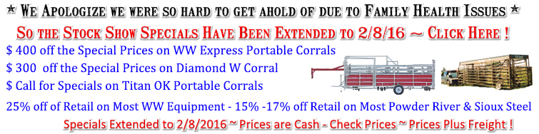 Specials Extended to 2/8/2016 ~ Prices are Cash - Check Prices ~ Prices Plus Freight !